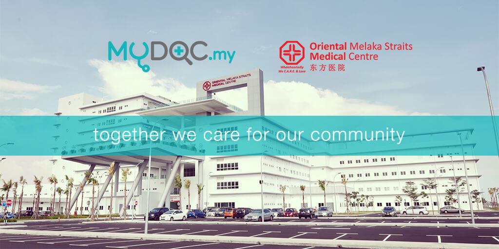 MYDOC & ORIENTAL MELAKA STRAITS MEDICAL CENTRE (OMSMC)