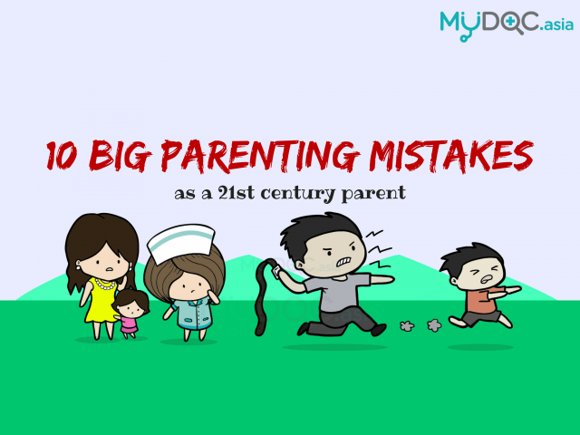 21st Century Parenting: 10 Big Parenting Mistakes You Have Been Making