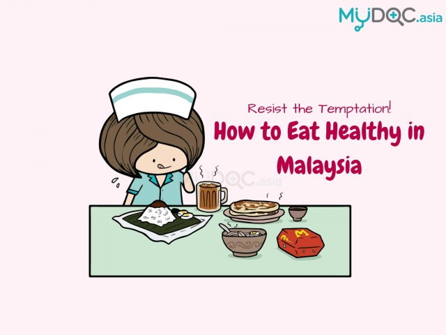 5 Diet Mistakes You Must Not Make to Eat Healthy in Malaysia