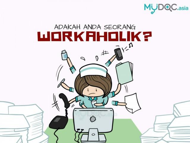 Adakah Anda Seorang Workaholik (Orang Gila Kerja)?